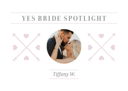 Yes Bride Spotlight: Tiffany W